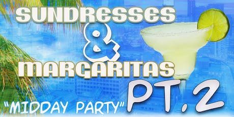 Sundresses And Margaritas PT.2 tickets