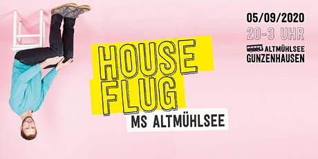 Houseflug MS Altmühlsee w/ Jan Oberlaender Tickets