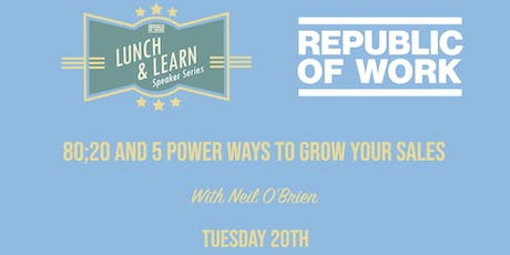 Lunchtime Learning: 80;20 and 5 Power Ways to Grow Your Sales tickets
