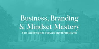 Grow Your Business, Ace Your Branding & Master Your Mindset