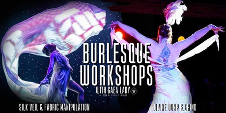Burlesque Workshops: Silk Veils 2 & Divine Bump n' Grind with GAEA LADY! - Fishnet Follies School of Classic Burlesque  tickets