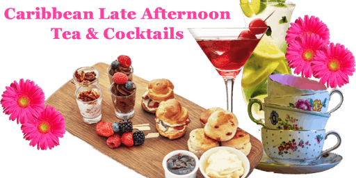 Caribbean Late Afternoon Tea & Cocktails