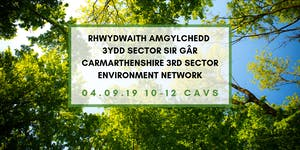 Rhwydwaith Amgylchedd 3ydd Sector Sir Gâr...