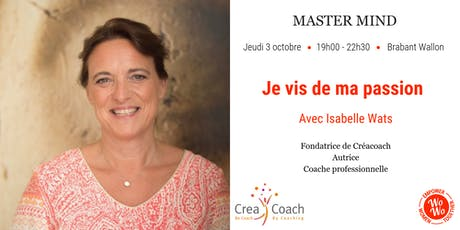 Master Mind - Je vis de ma passion, Isabelle Wats - Waterloo billets