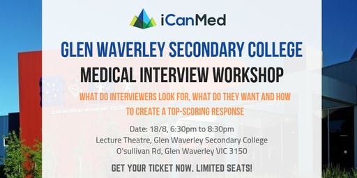 Free iCanMed Interview Workshop: How to deliver a high-scoring answer every time (Glen Waverley Secondary College ONLY)
