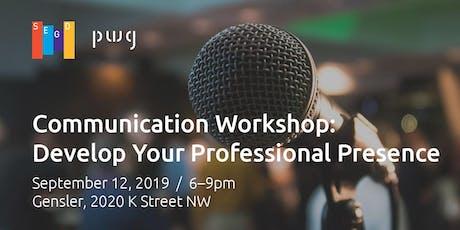 Communication Workshop: Develop Your Professional Presence tickets