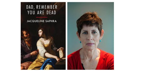 The Launch of 'Dad, Remember You Are Dead' by Jacqueline Saphra tickets