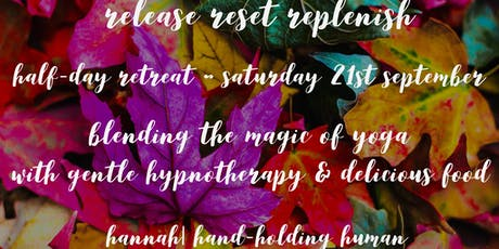 Half-Day Yoga Retreat ~ Release Reset Replenish tickets