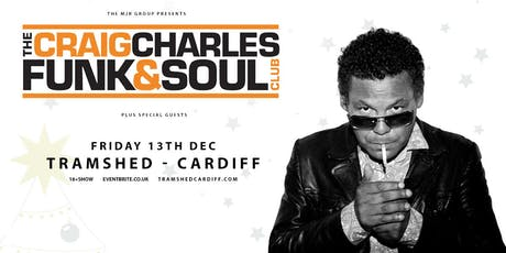 The Craig Charles Funk & Soul Club (Tramshed, Cardiff) tickets