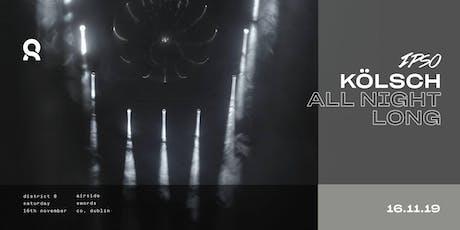 Kölsch ( All Night Long)  at District 8 tickets