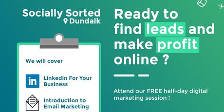 Socially Sorted Dundalk (FREE half-day digital marketing workshop) tickets