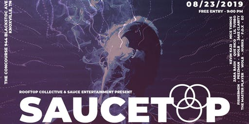 Rooftop Collective and Sauce Entertainment Presents: SauceTop