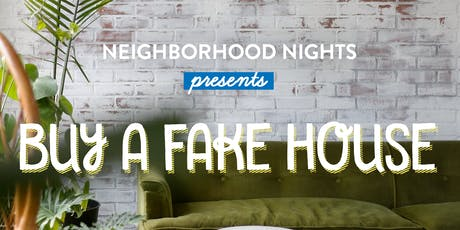 Neighborhood Nights presents Let's Buy a Fake House tickets