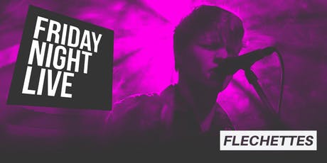 FNL: Flechettes & Special Guests tickets
