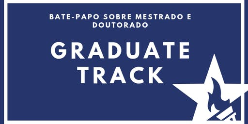 Graduate Track: bate-papo sobre Mestrado e Doutorado