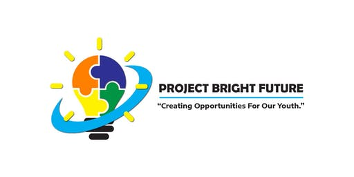Project Bright Future ... Creating Opportunities for Our Youth