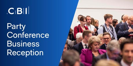 CBI Business Reception - Conservative Party Conference 2019 tickets
