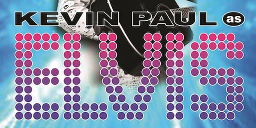 Kevin Paul as Elvis Tribute