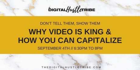 Don't Tell Them, Show Them: Why Video is King and How You Can Capitalize tickets