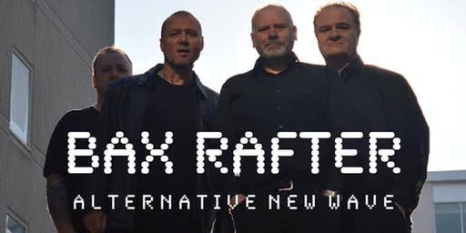 Alternative 80's With Bax Rafter