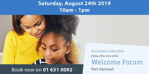 Welcome Forum- Delay After One Child (Port Harcourt)