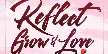Reflect, Grow & Love- Refilling Your Empty Cup Expo Pt2 tickets
