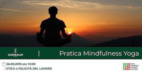 Etica e Felicità del Lavoro: Pratica Mindfulness Yoga biglietti