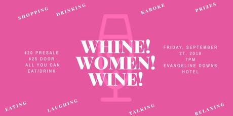 Whine! Women! Wine! tickets