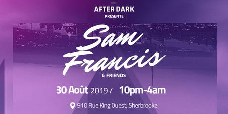 After Dark™ présente: Sam Francis & Friends billets