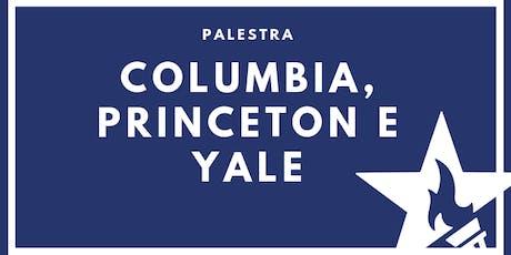 Palestra com Columbia, Princeton e Yale ingressos