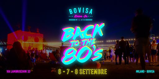 Bovisa Drive-In / DjSet, Street Food & Cinema \ Back to the 80's