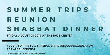 Summer Trips Reunion Shabbat Dinner @ RAJE tickets