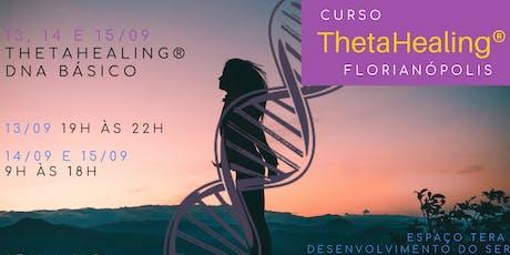 Florianópolis: 13, 14 e 15/09 – Curso ThetaHealing® Dna Básico ingressos