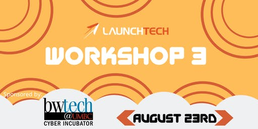 LaunchTech Workshop 3