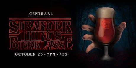 Stranger Things Bierklasse tickets