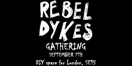 REBEL DYKES  Gathering tickets