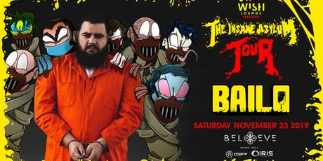 BAILO - Insane Asylum Tour - FREE Event! | IRIS ESP101 in Wish Lounge | Saturday Nov 23 tickets