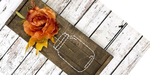 Ladies Night - Fall Floral & Mason Jar String Art