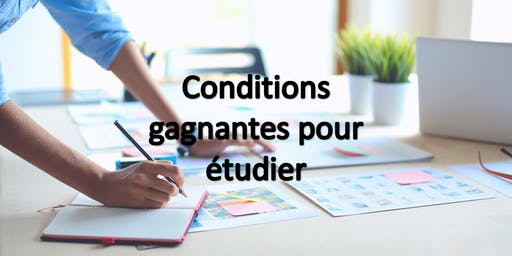 Conditions gagnantes pour étudier