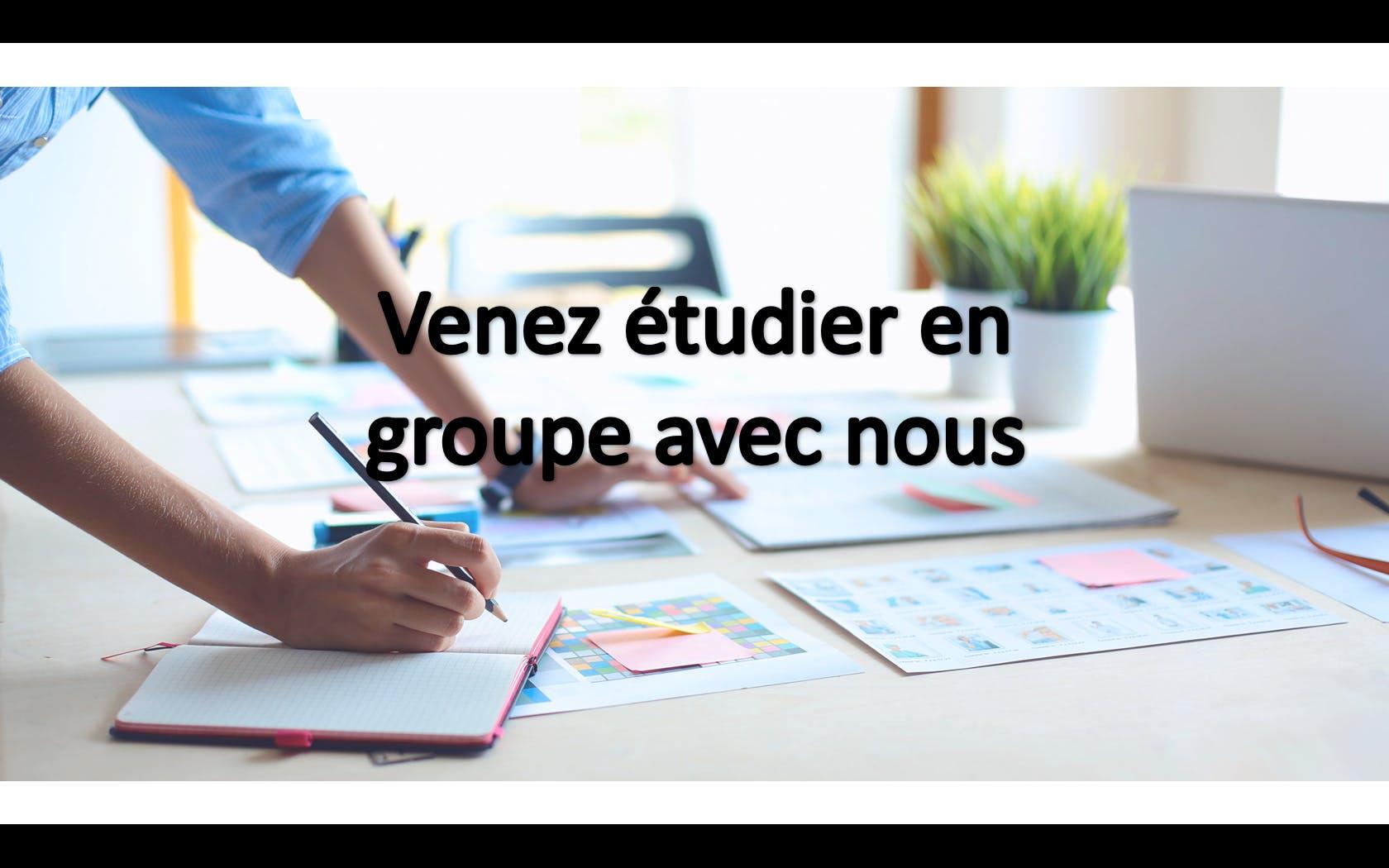 Venez étudier en groupe avec nous