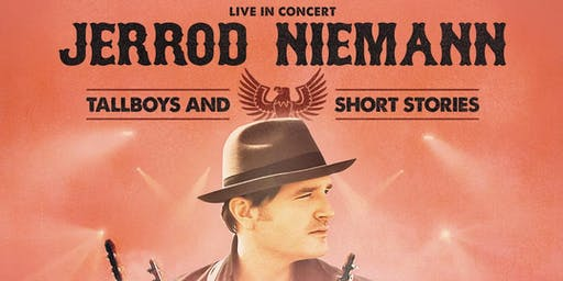 "Jerrod Niemann  ""Tallboys and Short Stories""   With Kenton Bryant opening"