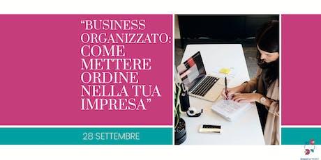 Business organizzato: come mettere ordine nella tua impresa biglietti