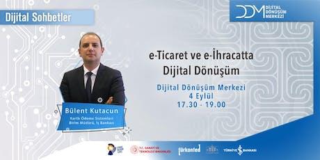 DDM Dijital Sohbetler: e-Ticaret ve e-İhracatta Dijital Dönüşüm tickets