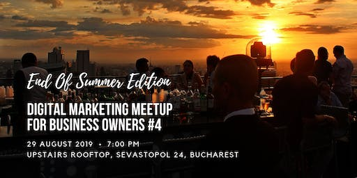 Bucharest Digital Marketing Meetup for Business Owners #4