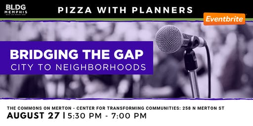 PWP: Bridging the Gap - City to Neighborhoods