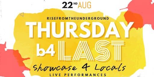 """""""Thursday b4 Last"""" A Showcase 4 Locals"""
