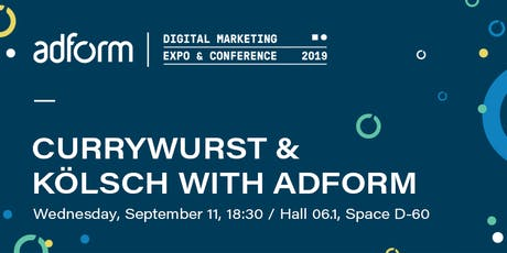 CURRYWURST & KÖLSCH WITH ADFORM @ DMEXCO Tickets