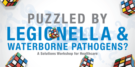 Puzzled By Legionella & Waterborne Pathogens?
