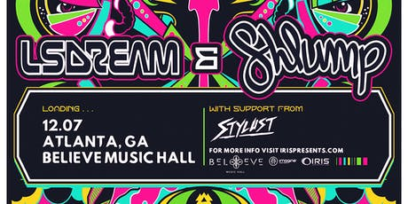 LSDREAM & Shlump - Universal Wub Tour | IRIS ESP101 | Saturday Dec 7 - This event will 100% sell out tickets
