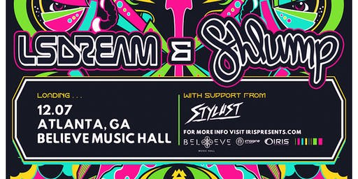 LSDREAM & Shlump - Universal Wub Tour | IRIS ESP101 | Saturday Dec 7 - This event will 100% sell out